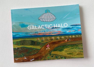 """1. Galactic Halo, Esther Pearl Watson Introduction with sketchbook pages and selection of recent works 2018 – 2020 72 full color pages, softcover, signed 8 ½"""" x 11"""""""