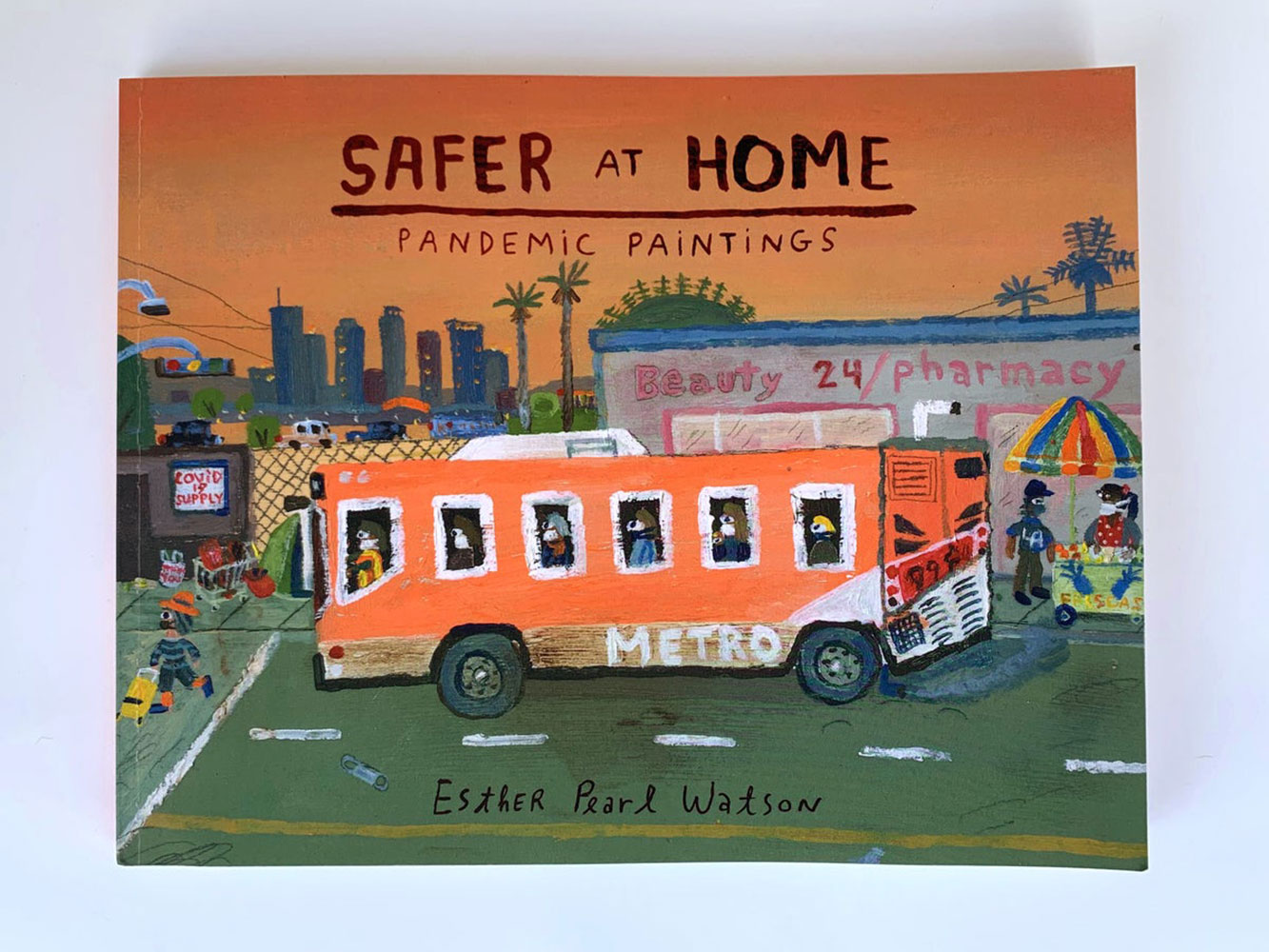 """Safer at Home: Pandemic Paintings 2020, Esther Pearl Watson, This catalog documents the complete series of over 150 paintings Esther created for her 2021 show at Vielmetter Projects, Los Angeles. Begun in March of 2020, the series spans the timeline of the Covid pandemic, through a diaristic narrative ending in November with an election and a vaccine on the horizon. 192 full color pages, softcover, signed, 8 ½"""" x 11"""""""