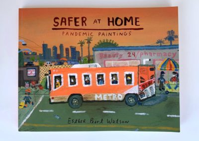 """2. Safer at Home: Pandemic Paintings 2020, Esther Pearl Watson, This catalog documents the complete series of over 150 paintings Esther created for her 2021 show at Vielmetter Projects, Los Angeles. Begun in March of 2020, the series spans the timeline of the Covid pandemic, through a diaristic narrative ending in November with an election and a vaccine on the horizon. 192 full color pages, softcover, signed 8 ½"""" x 11"""""""
